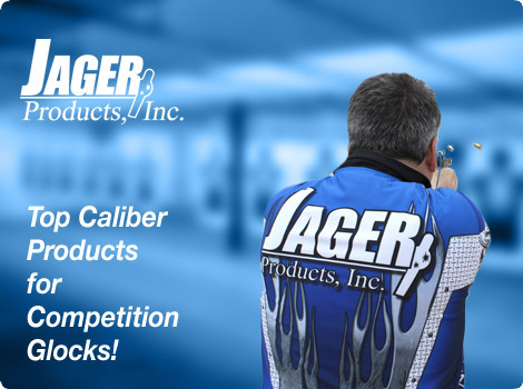 Jager Products competition glocks